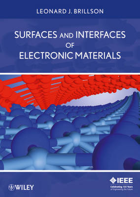 Surfaces and Interfaces of Electronic Materials - Wiley - IEEE (Hardback)