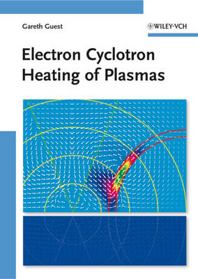 Electron Cyclotron Heating of Plasmas (Hardback)