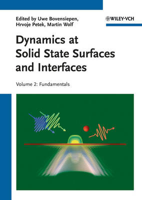 Dynamics at Solid State Surfaces and Interfaces: Volume 2: Fundamentals (Hardback)