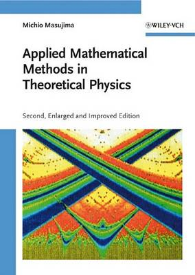 Applied Mathematical Methods in Theoretical Physics (Hardback)