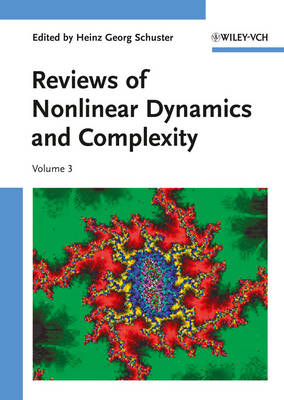 Reviews of Nonlinear Dynamics and Complexity - Annual Reviews of Nonlinear Dynamics and Complexity (VCH) (Hardback)