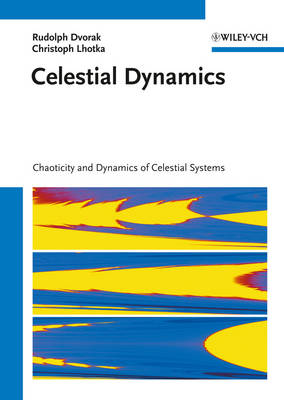 Celestial Dynamics: Chaoticity and Dynamics of Celestial Systems (Hardback)