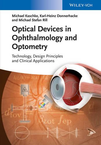 Optical Devices in Ophthalmology and Optometry: Technology, Design Principles and Clinical Applications (Hardback)