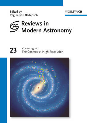 Zooming in: The Cosmos at High Resolution - Reviews in Modern Astronomy (Hardback)