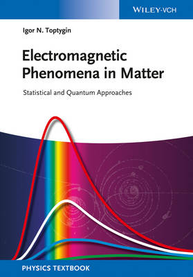 Electromagnetic Phenomena in Matter: Statistical and Quantum Approaches (Paperback)