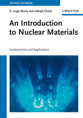 An Introduction to Nuclear Materials: Fundamentals and Applications (Hardback)