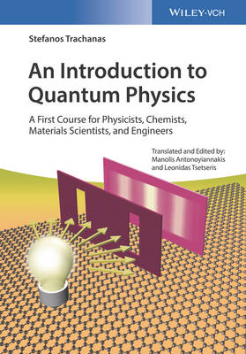 An Introduction to Quantum Physics: A First Course for Physicists, Chemists, Materials Scientists, and Engineers (Paperback)