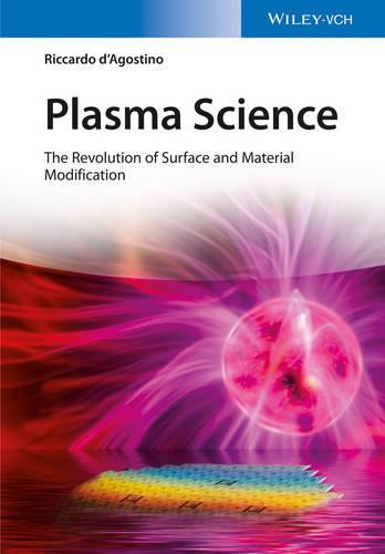 Plasma Science: The Revolution of Material Modification (Hardback)