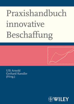 Praxishandbuch innovative Beschaffung: Wegweiser fur den strategischen und operativen Einkauf (Hardback)