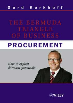 The Bermuda Triangle of Business Procurement: How to exploit dormant potentials (Hardback)
