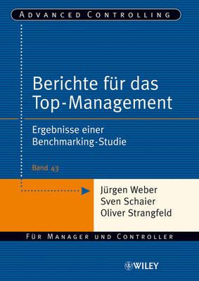 Berichte fur das Top-Management: Ergebnisse einer Benchmarking-Studie - Advanced Controlling (Paperback)