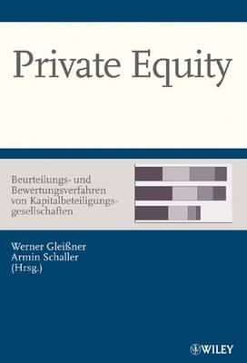 Private Equity - Beurteilungs- und Bewertungsverfahren von Kapitalbeteiligungsgesellschaften (Hardback)
