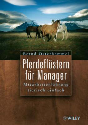 Pferdeflustern Fur Manager: Mitarbeiterfuhrung Tierisch Einfach (Paperback)
