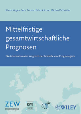 Mittelfristige Gesamtwirtschaftliche Prognosen: Ein Internationaler Vergleich Der Modelle Und Prognosegute (Hardback)
