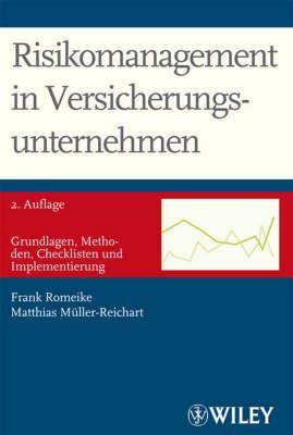 Risikomanagement in Versicherungsunternehmen: Grundlagen, Methoden, Checklisten Und Implementierung (Hardback)