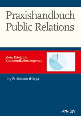 Praxishandbuch Public Relations: Mehr Erfolg Fur Kommunkationsexperten (Hardback)