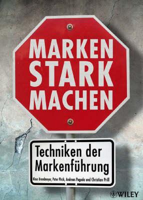 Marken stark machen: Techniken der Markenfuhrung (Hardback)