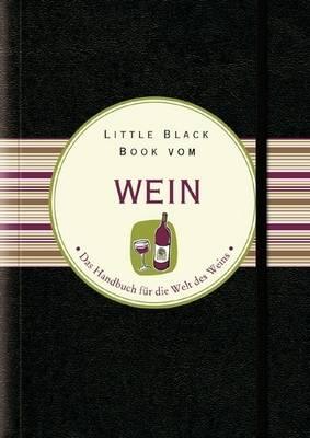 Little Black Book Vom Wein - Little Black Books (Deutsche Ausgabe) (Hardback)