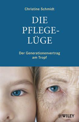 Die Pflegeluge: Der Generationenvertrag am Tropf (Hardback)