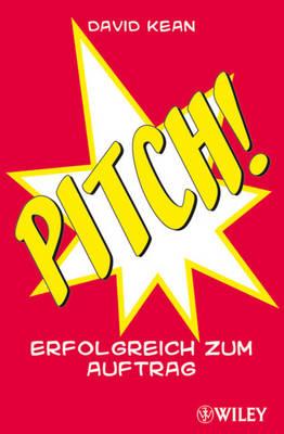 Pitch!: Erfolgreich Zum Auftrag (Paperback)
