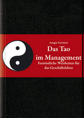 Das Tao im Management: Fernostliche Weisheiten fur das Geschaftsleben (Hardback)