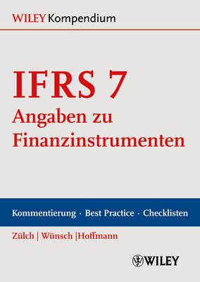 IFRS 7 - Angaben zu Finanzinstrumenten: Kommentierung, Best Practice und Checklisten (Hardback)