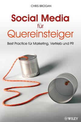 Social Media Fur Quereinsteiger: Best Practice Fur Marketing, Vertrieb Und PR (Paperback)