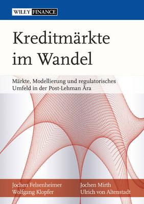 Kreditmarkte im Wandel: Markte, Modellierung und Regulatorisches Umfeld in der Post-Lehman Ara (Hardback)