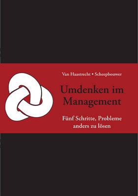Umdenken im Management: In funf Schritten Probleme anders loesen (Hardback)