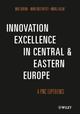 Innovation Excellence in Central and Eastern Europe: A PwC Experience (Hardback)