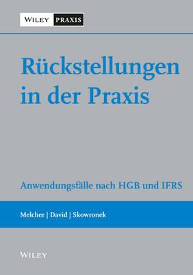 Ruckstellungen in der Praxis: Anwendungsfalle nach HGB und IFRS (Hardback)