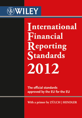 International Financial Reporting Standards (IFRS) 2012: The Official Standards Approved by the European Union (Paperback)