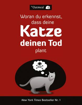 Woran du erkennst, dass deine Katze deinen Tod plant (Paperback)