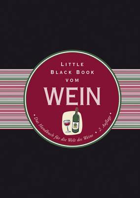 Little Black Book vom Wein: Das Handbuch fur die Welt des Weins - Little Black Books (Deutsche Ausgabe) (Hardback)