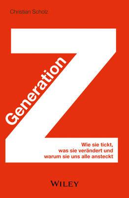 Generation Z: Wie sie Tickt, was sie Verandert und Warum sie uns Alle Ansteckt (Hardback)