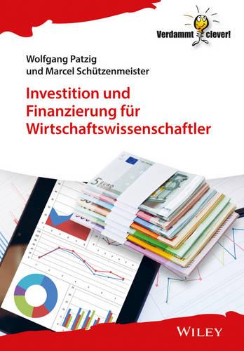 Investition und Finanzierung fur Wirtschaftswissenschaftler - Verdammt clever! (Paperback)