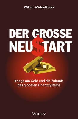 Der grosse Neustart: Kriege um Gold und die Zukunft des globalen Finanzsystems (Paperback)
