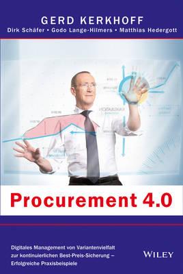 Procurement 4.0: Digitales Management von Variantenvielfalt zur kontinuierlichen - Best-Preis-Sicherung - Erfolgreiche (Hardback)