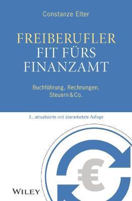 Freiberufler: Fit furs Finanzamt: Buchfuhrung, Rechnungen, Steuern & Co. (Paperback)