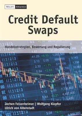 Credit Default Swaps: Handelsstrategien, Bewertung und Regulierung (Hardback)