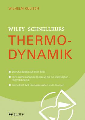 Wiley-Schnelllkurs Thermodynamik - Wiley Schnellkurs (Paperback)