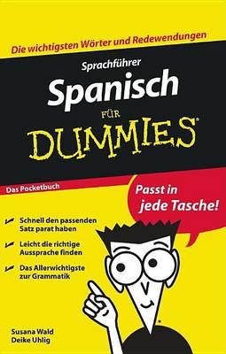 Sprachfuhrer Spanisch fur Dummies Das Pocketbuch - Fur Dummies (Paperback)