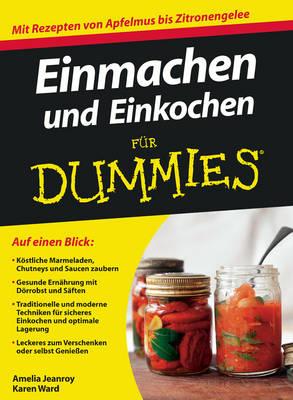 Einmachen und Einkochen fur Dummies - Fur Dummies (Paperback)