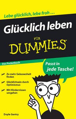 Glucklich leben fur Dummies - Fur Dummies (Paperback)