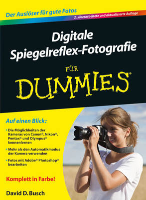 Digitale Spiegelreflex-Fotografie Fur Dummies - Fur Dummies (Paperback)