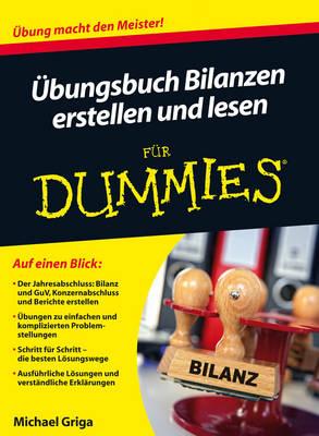 UEbungsbuch Bilanzen erstellen und lesen fur Dummies - Fur Dummies (Paperback)