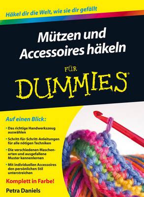 Mutzen und Accessoires hakeln fur Dummies - Fur Dummies (Paperback)