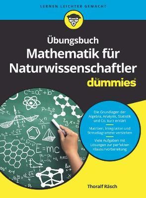UEbungsbuch Mathematik fur Naturwissenschaftler - Fur Dummies (Paperback)