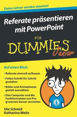 Referate prasentieren mit PowerPoint fur Dummies Junior - Fur Dummies (Paperback)