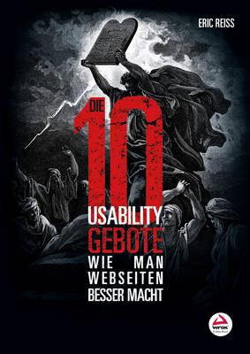 Die zehn Usability-Gebote: Wie man Webseiten Besser macht (Paperback)